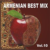 Armenian Best Mix, Vol. 10 by Various Artists