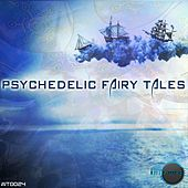 Psychedelic Fairy Tales by Various Artists
