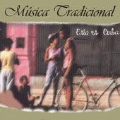 Esto Es Cuba Música Tradicional de Various Artists