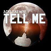Tell Me by Adelitas Way