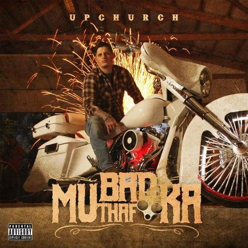 Bad Mutha Fucka by Upchurch