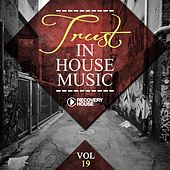 Trust In House Music, Vol. 19 by Various Artists