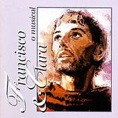 Francisco & Clara (O Musical) von Various Artists