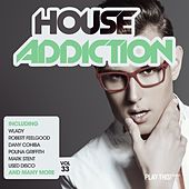 House Addiction , Vol. 33 by Various Artists