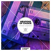 Weapons of Choice - House Legends by Various Artists