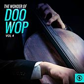 The Wonder of Doo Wop, Vol. 4 by Various Artists