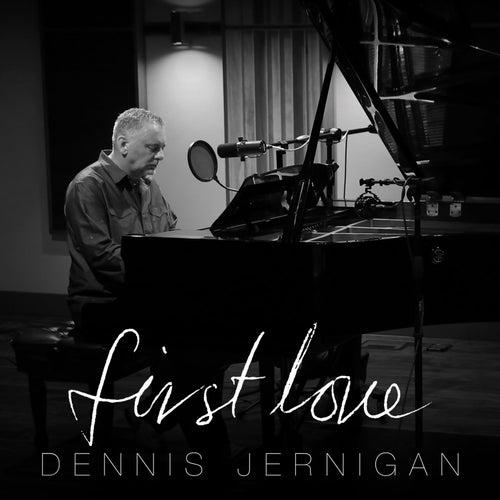 First Love by Dennis Jernigan