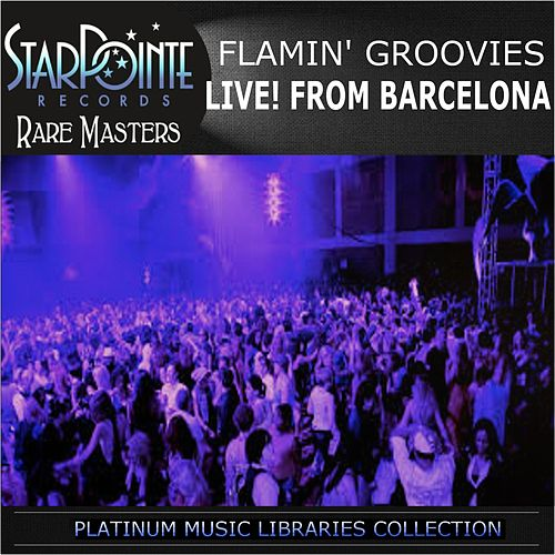 Live from Barcelona by The Flamin' Groovies