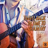 Travel Back in Time to Country, Vol. 1 by Various Artists