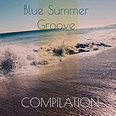 Blue Summer Groove Compilation by Various Artists
