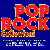 Pop Rock Collection! (Tubular Bells, School's out, Another Brick in the Wall, Space Oddity, Pinball Wizard, I Need a Hero, We Are the Champions, Hello It's Me, Thriller...) by Various Artists
