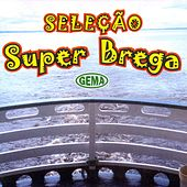 Seleção Super Brega by Various Artists