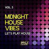 Midnight House Vibes, Vol. 3 (Let's Play House) von Various Artists