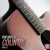 Fine Days of Country, Vol. 2 by Various Artists