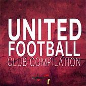 United Football Club Compilation by Various Artists