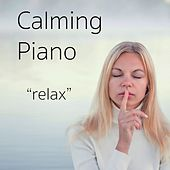 Calming Piano Relax von Entspannungsmusik