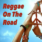 Reggae On The Road by Various Artists