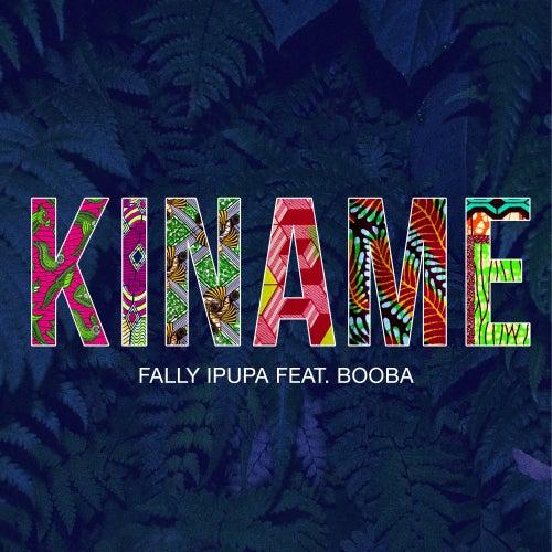 Kiname (feat. Booba) de Fally Ipupa