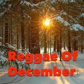 Reggae Of December by Various Artists