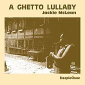 A Ghetto Lullaby (Live) by Jackie McLean