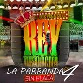 Rey de Rocha: La Parranda Reynaldista, Vol. 4 (Sin Placa) von Various Artists