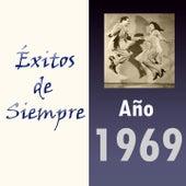 Éxitos de Siempre, Año 1969 de Various Artists