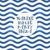 Marine House Party Ibiza by Various Artists