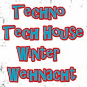 Techno Tech House Winter Weihnacht by Various Artists