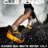 Club Runner Vol.1 (Running EDM Beats Edition) by Various Artists