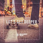Let's Get Deeper, Vol. 22 by Various Artists