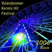 Volendammer Kermis Hit Festival 2006 (Blauw) de Various Artists
