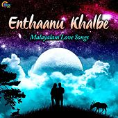 Enthaanu Khalbe - Malayalam Love Songs by Various Artists