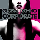 Global Techno Corporate by Various Artists