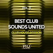 Best Club Sounds United, Vol. 5 (Club House Session) di Various Artists