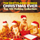 The Best Classic Songs Christmas Ever - Top 100 Holiday Collection 2016 de Various Artists