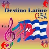 Destino Latino - Cuba, Vol. 1 de Various Artists