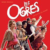 Les ogres (Bande originale du film de Léa Fehner) de Various Artists