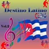 Destino Latino - Cuba, Vol. 2 de Various Artists