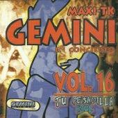 Maxi-Tk Gemini, Tu Pesadilla Azul, Vol. 16 (Maxi-Tk, Gemini en Concierto) by Various Artists