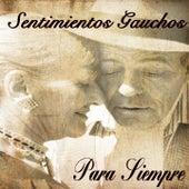 Sentimientos Gauchos (Para Siempre) by Various Artists