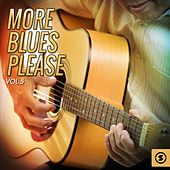 More Blues Please, Vol. 5 by Various Artists