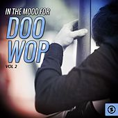 In The Mood For Doo Wop, Vol. 2 by Various Artists