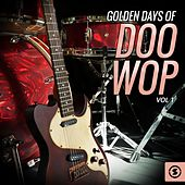 Golden Days of Doo Wop, Vol. 1 von Various Artists