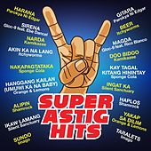 Super Astig Hits by Various Artists