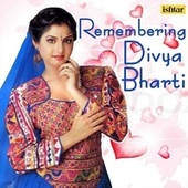 Remembering Divya Bharti by Various Artists