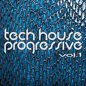 Tech House Progressive Vol.1 (Intelligent Techno And Rough House Beats) von Various Artists