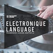 Electronique Language - Progressive Session Chapter 22 by Various Artists