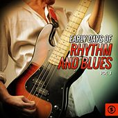 Early Days of Rhythm and Blues, Vol. 3 di Various Artists