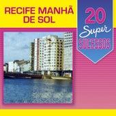 20 Super Sucessos (Recife Manhã de Sol) de Various Artists