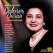 Tributo: Duas Noites para Dolores Duran (Ao Vivo) von Various Artists